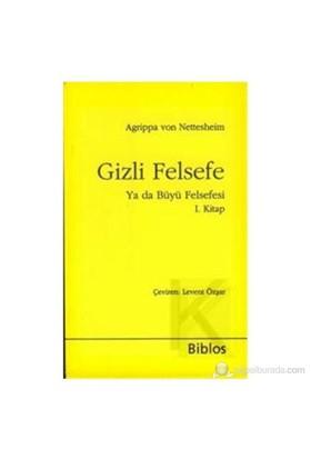 Gizli Felsefe Ya da Büyü Felsefesi 1. Kitap (Doğal Büyü)