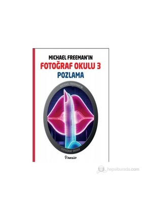 Michael Freeman'In Fotoğraf Okulu 3 - Pozlama-Michael Freeman