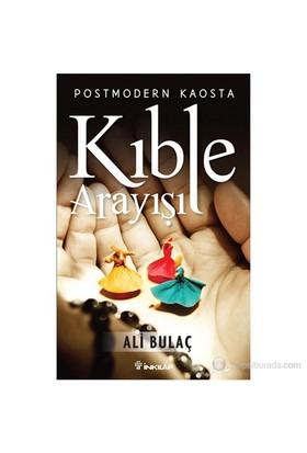 Postmodern Kaosta Kıble Arayışı-Ali Bulaç