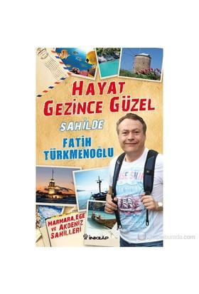 Hayat Gezince Güzel-Fatih Türkmenoğlu