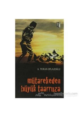 Mütarekeden Büyük Taarruza-A. Turan Oflazoğlu