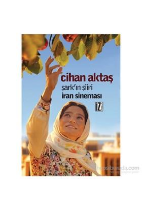 Şark'In Şiiri İran Sineması-Cihan Aktaş