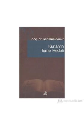 Kur'an'ın Temel Hedefi - Şehmus Demir