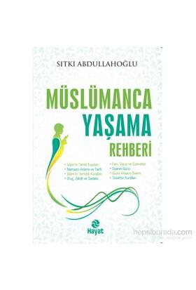 Müslümanca Yaşama Rehberi-Sıtkı Abdullahoğlu