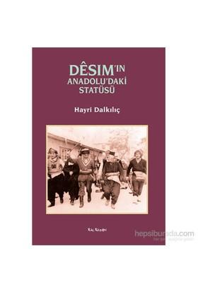 Dêsım'In Anadolu'Daki Statüsü-Hayri Dalkılıç