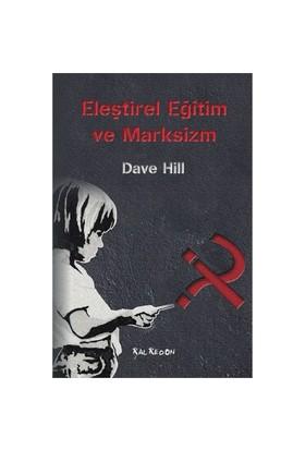 Eleştirel Eğitim Ve Marksizm-Dave Hill