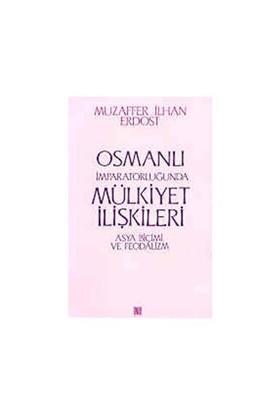 Osmanlı İmparatorluğunda Mülkiyet İlişkileri Asya Biçimi Ve Feodalizm