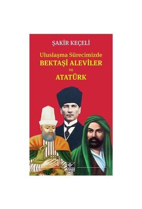 Uluslaşma Surecimizde Bektaşi Aleviler Ve Atatürk