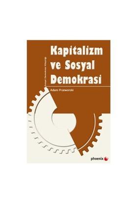 Kapitalizm Ve Sosyal Demokrasi-Adam Przeworski