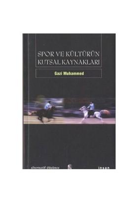Spor Ve Kültürün Kutsal Kaynakları-Gazi Muhammed