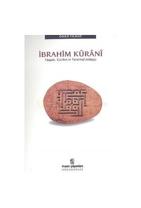 İbrahim Kurani Hayatı, Eserleri Ve Tasavvuf Anlayışı-Ömer Yılmaz