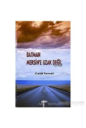 Batman Mersin'E Uzak Değil-Celal Temel