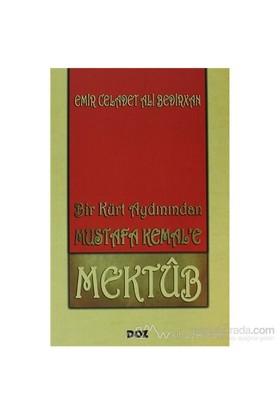Bir Kürt Aydınından Mustafa Kemal'E Mektup-Celadet Ali Bedirxan