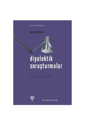 Diyalektik Soruşturmalar-Bertell Ollman