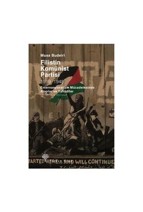 Filistin Komünist Partisi 1919-1948 - (Enternasyonalizm Mücadelesinde Araplar Ve Yahudiler)-Musa Budeiri