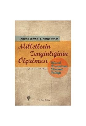 Milletlerin Zenginliğinin Ölçülmesi - (Ulusal Hesapların Ekonomi Politiği)-E. Ahmet Tonak