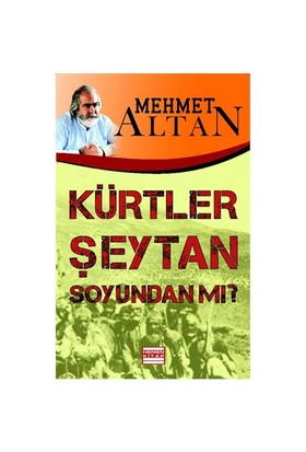 Kürtler Şeytan Soyundan Mı?-Mehmet Altan