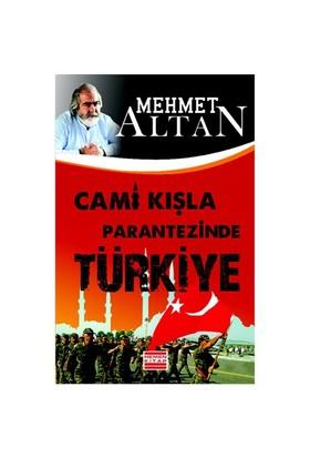 Cami Kışla Parantezinde Türkiye-Mehmet Altan