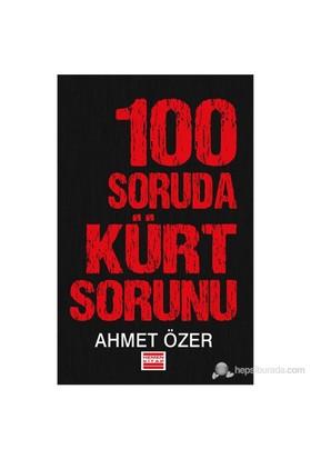 100 Soruda Kürt Sorunu-Ahmet Özer