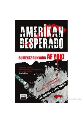 Amerikan Desperado - (Bu Beyaz Dünyada Af Yok)-Evan Wright