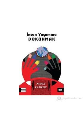 İnsan Yaşamına Dokunmak-Ahmet Katıksız