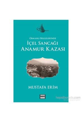 Osmanlı Belgelerinde İçel Sancağı Anamur Kazası