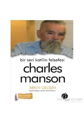 Bir Seri Katilin Felsefesi-Charles Manson