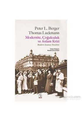 Modernite Çoğulculuk Ve Anlam Krizi-Thomas Luckmann