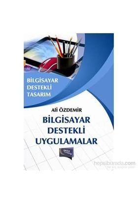 Bilgisayar Destekli Uygulamar-Ali Özdemir