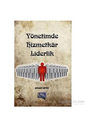 Yönetimde Hizmetkar Liderlik-Bülent Akyüz