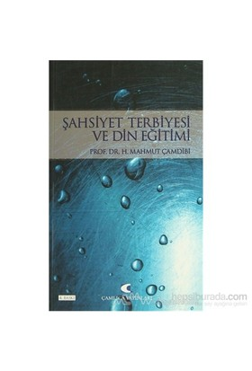 Şahsiyet Terbiyesi Ve Din Eğitimi-Mahmut Çamdibi