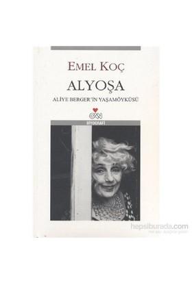 Alyoşa Aliye Berger Biyografisi-Emel Koç