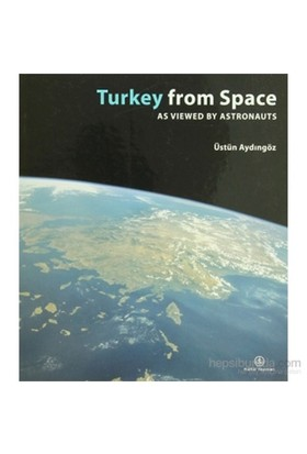 Turkey From Space As Viewed By Astronauts-Üstün Aydıngöz