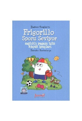 Başucu Kitaplarım: Frigorillo Sporu Seviyor-Sandro Barbalarga