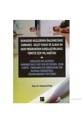 Muhasebe Hilelerinin Önlenmesinde Sarbanes-Oxley Yasası Ve Alman On Adım Programının Karşılaştırılma-Cemal Elitaş