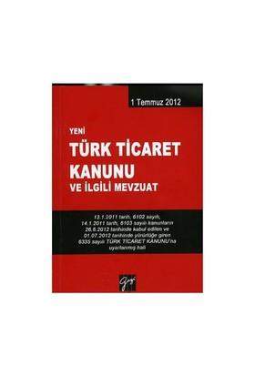 Yeni Türk Ticaret Kanunu Ve İlgili Mevzuat-Yurdakul Çaldağ