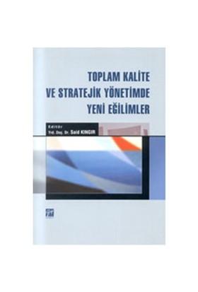 Toplam Kalite Ve Stratejik Yönetimde Yeni Eğilimler