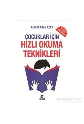 Çocuklar İçin Hızlı Okuma Teknikleri-Ahmet Akay Azak