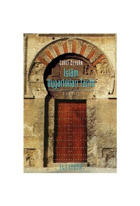 İslam Uygarlıkları Tarihi (cilt 1) - Corci Zeydan