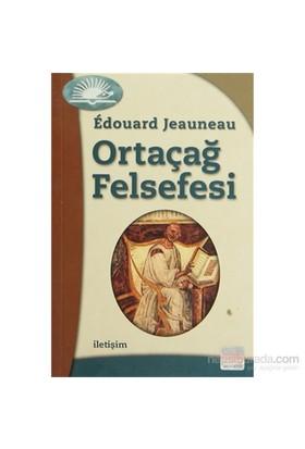 Ortaçağ Felsefesi-Edouard Jeauneau