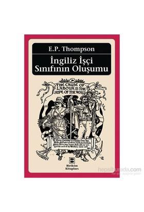 İngiliz İşçi Sınıfının Oluşumu-E. P. Thompson