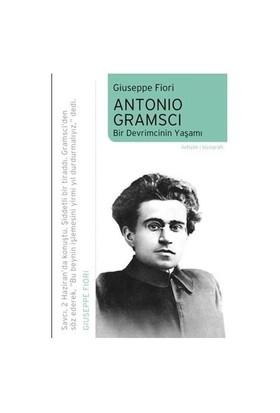 Antonıo Gramscı - Bir Devrimcinin Yaşamı