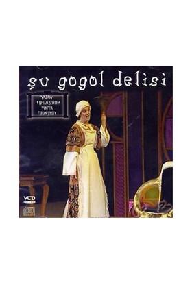 Şu Gogol Delisi