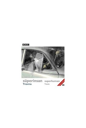 Süper İnsan: Travma (Superhuman: Trauma)