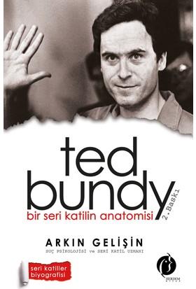 Bir Seri Katilin Anotomisi - Ted Bundy-Arkın Gelişin