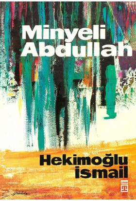 Minyeli Abdullah - Hekimoğlu İsmail