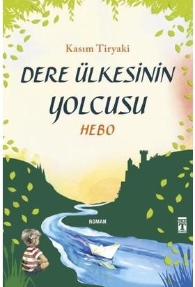 Dere Ülkesinin Yolcusu :Hebo