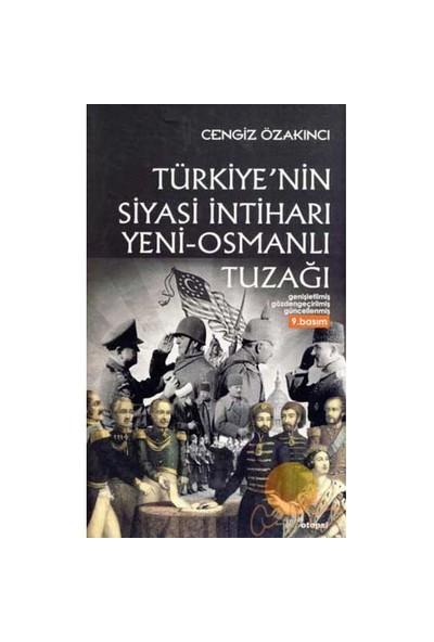 Türkiye'nin Siyasi İntiharı Yeni - Osmanlı Tuzağı