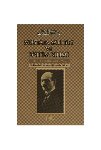 Mustafa Satı Bey Ve Eğitim Bilimi-Mustafa Gündüz