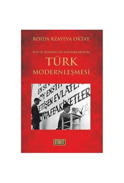 Rus Ve Azerbaycan Kaynaklarında Türk Modernleşmesi-Roida Rzayeva Oktay